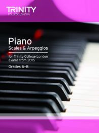 Piano Scales & Arpeggios Grades 6-8 from 2015