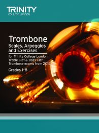 Trombone Scales, Arpeggios & Exercises Grades 1–8 from 2015
