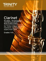 Clarinet Scales, Arpeggios & Exercises Grades 1–8 from 2015