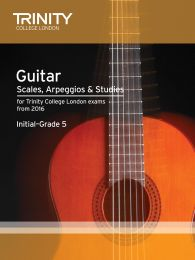 Guitar Scales, Arpeggios & Studies Initial–Grade 5 from 2016